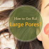 How to Get Rid of Large Pores